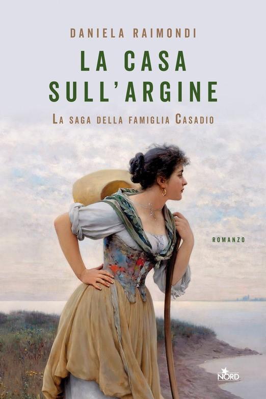 LA CASA SULL'ARGINE - DANIELA RAIMONDI