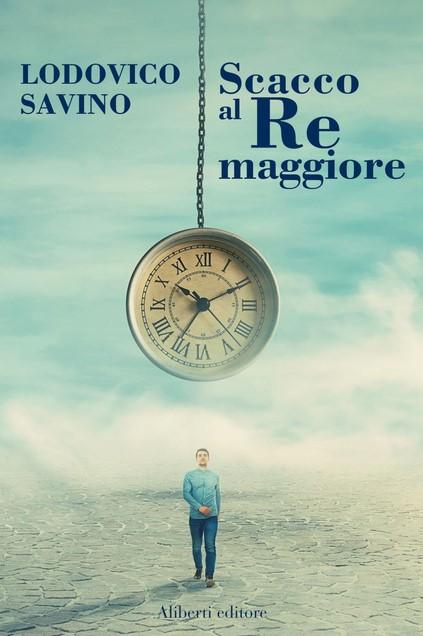 SCACCO AL RE MAGGIORE - LODOVICO SAVINO